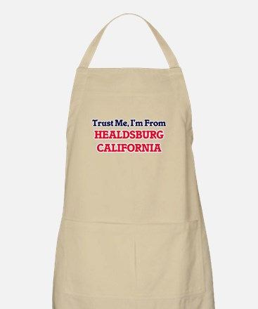 Trust Me, I'm from Healdsburg California Apron
