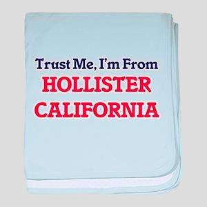 Trust Me, I'm from Hollister Californ baby blanket