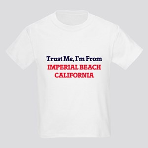Trust Me, I'm from Imperial Beach Californ T-Shirt