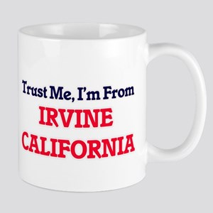 Trust Me, I'm from Irvine California Mugs