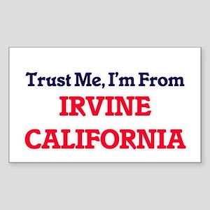 Trust Me, I'm from Irvine California Sticker