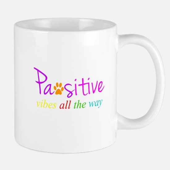 Pawsitive Vibes All The Way Mugs