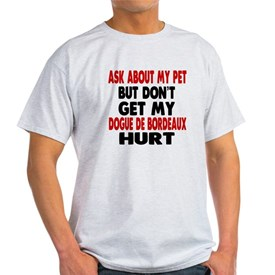 Don't Get My Dogue de Bordeaux Dog H T-Shirt