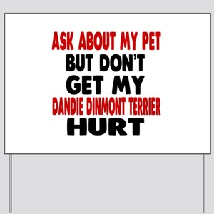 Don't Get My Dandie Dinmont Terrier Dog Yard Sign