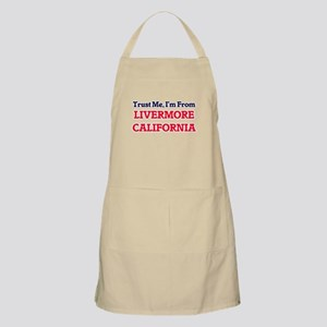 Trust Me, I'm from Livermore California Apron