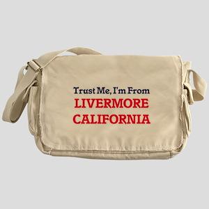Trust Me, I'm from Livermore Califor Messenger Bag