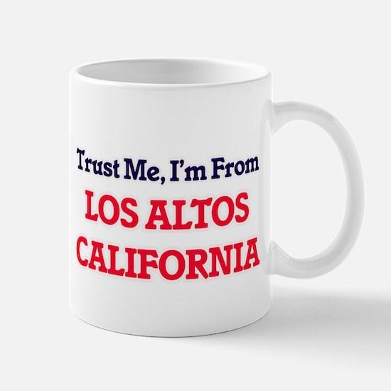 Trust Me, I'm from Los Altos California Mugs