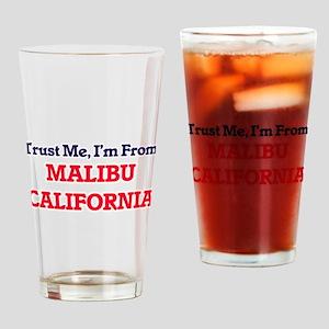 Trust Me, I'm from Malibu Californi Drinking Glass