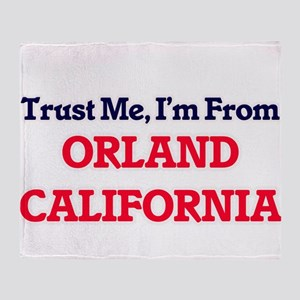 Trust Me, I'm from Orland California Throw Blanket