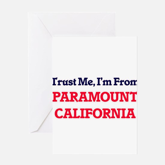 Trust Me, I'm from Paramount Califo Greeting Cards