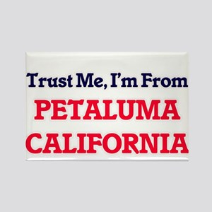 Trust Me, I'm from Petaluma California Magnets
