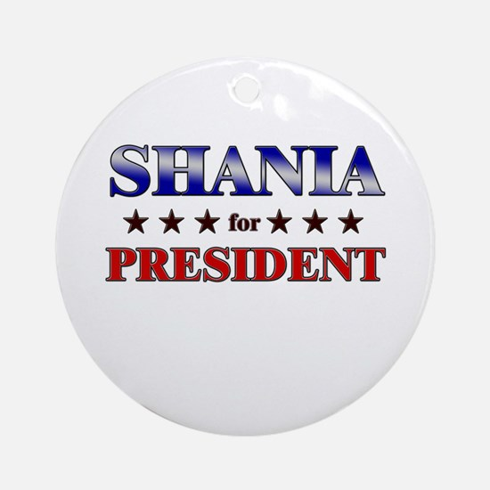 SHANIA for president Ornament (Round)