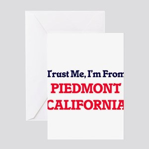 Trust Me, I'm from Piedmont Califor Greeting Cards