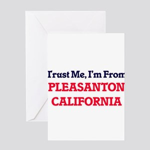 Trust Me, I'm from Pleasanton Calif Greeting Cards