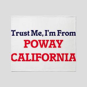 Trust Me, I'm from Poway California Throw Blanket