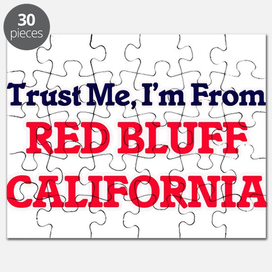 Trust Me, I'm from Red Bluff California Puzzle