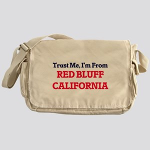 Trust Me, I'm from Red Bluff Califor Messenger Bag