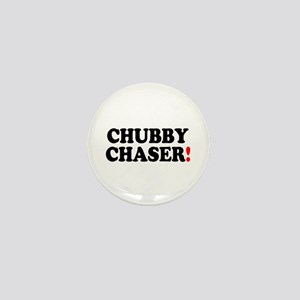 CHUBBY CHASER! - Mini Button