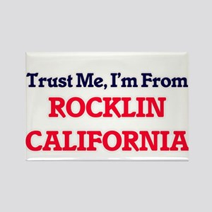 Trust Me, I'm from Rocklin California Magnets