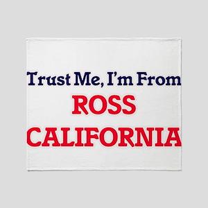 Trust Me, I'm from Ross California Throw Blanket