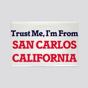 Trust Me, I'm from San Carlos California Magnets