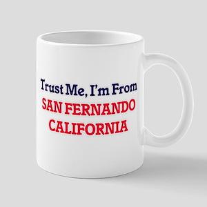 Trust Me, I'm from San Fernando California Mugs