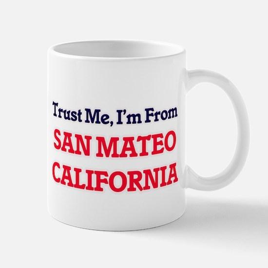 Trust Me, I'm from San Mateo California Mugs