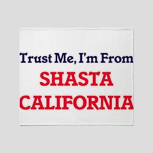 Trust Me, I'm from Shasta California Throw Blanket