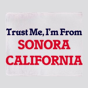 Trust Me, I'm from Sonora California Throw Blanket