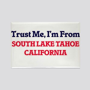 Trust Me, I'm from South Lake Tahoe Califo Magnets