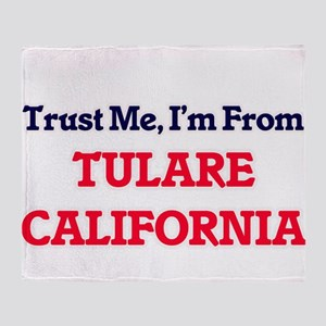 Trust Me, I'm from Tulare California Throw Blanket