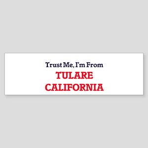 Trust Me, I'm from Tulare Californi Bumper Sticker