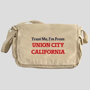 Trust Me, I'm from Union City Califo Messenger Bag