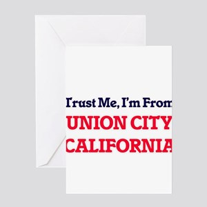 Trust Me, I'm from Union City Calif Greeting Cards