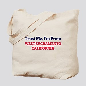 Trust Me, I'm from West Sacramento Califo Tote Bag