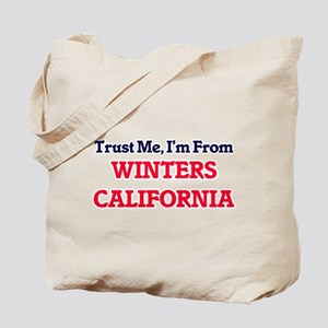 Trust Me, I'm from Winters California Tote Bag