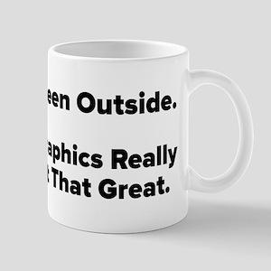 I've Been Outside Mugs