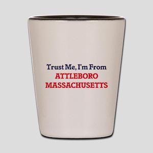 Trust Me, I'm from Attleboro Massachuse Shot Glass
