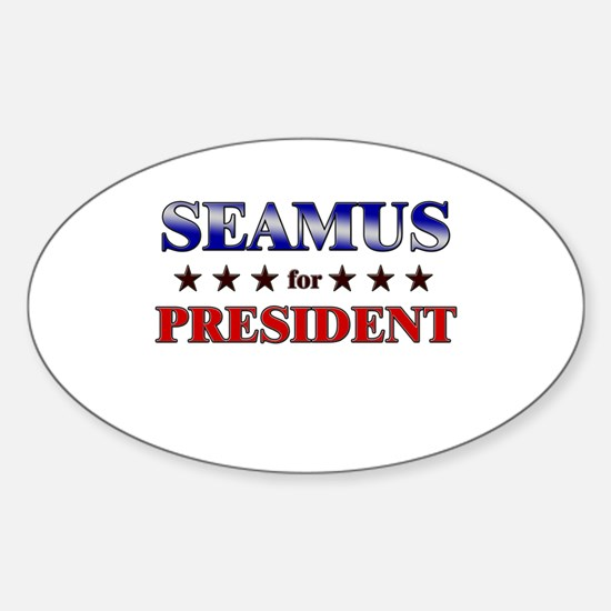 SEAMUS for president Oval Decal