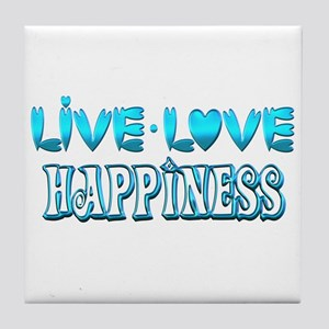 Live Love Happiness Tile Coaster