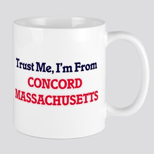 Trust Me, I'm from Concord Massachusetts Mugs