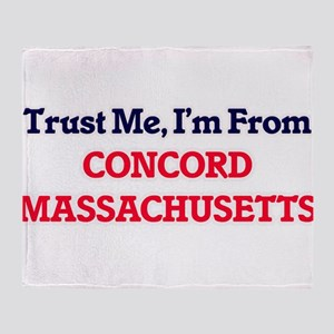 Trust Me, I'm from Concord Massachus Throw Blanket