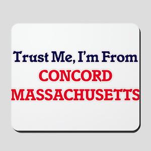 Trust Me, I'm from Concord Massachusetts Mousepad