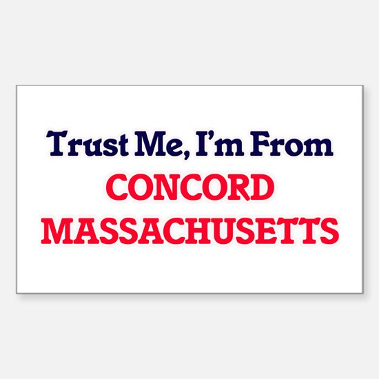Trust Me, I'm from Concord Massachusetts Decal
