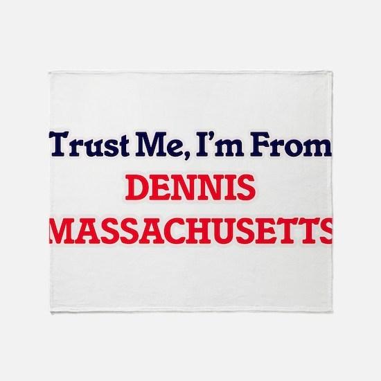 Trust Me, I'm from Dennis Massachuse Throw Blanket