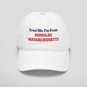 Trust Me, I'm from Douglas Massachusetts Cap