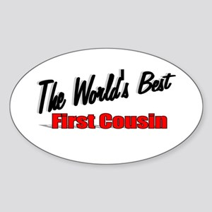 """The World's Best First Cousin"" Oval Sticker"