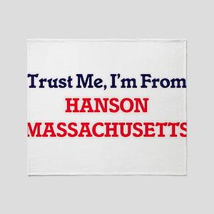 Trust Me, I'm from Hanson Massachuse Throw Blanket
