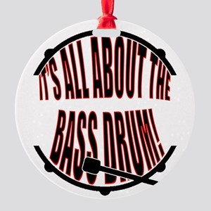 It's All About The Bass... Drum Round Ornament
