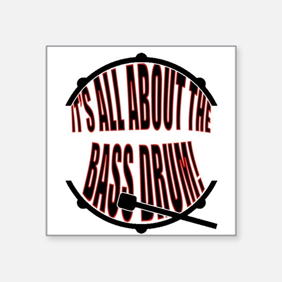 """It's All About The Bass... Square Sticker 3"""" x 3"""""""